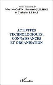 ACTIVITÉS TECHNOLOGIQUES, CONNAISSANCES ET ORGANISATION