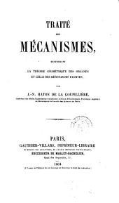 Traite des mecanismes, renfermant la theorie geometrique des organes et celle des resistances passives par J.-N. Haton De La Goupilliere