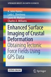 Enhanced Surface Imaging of Crustal Deformation: Obtaining Tectonic Force Fields Using GPS Data