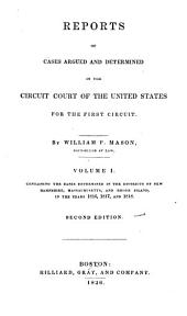 Reports of cases argued and determined in the Circuit Court of the United States for the First Circuit: Volume 1