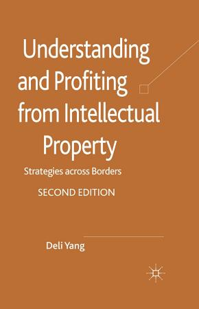 Understanding and Profiting from Intellectual Property PDF