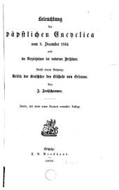 Beleuchtung der päpstlichen Encyclica vom 8. December 1864 und des Verzeichnisses der modernen Irrthümer: nebst einem Anhang, Kritik de Broschüre des Bischofs von Orleans