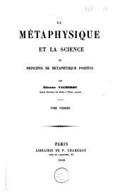 La métaphysique et la science; ou, Principes de métaphysique positive: Volume1