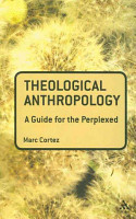 Theological Anthropology  A Guide for the Perplexed PDF