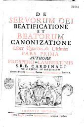 De servorum Dei beatificatione et beatorum canonizatione authore Prospero de Lambertinis, cardinali Bononiae
