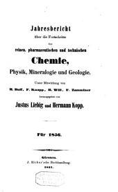 Jahresbericht über die Fortschritte der reinen, pharmazeutischen und technischen Chemie, Physik, Mineralogie und Geologie: Band 1856
