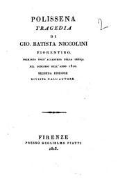 Polissena tragedia di Gio. Batista Niccolini fiorentino. Premiata dall'Accademia della Crusca nel concorso dell'anno 1810