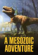 A Mesozoic Adventure