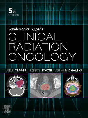 Gunderson & Tepper's Clinical Radiation Oncology, E-Book
