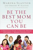 Be the Best Mom You Can Be PDF