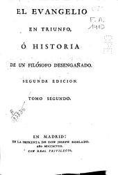 El evangelio en triunfo, ó Historia de un filósofo desengañado: Tomo segundo