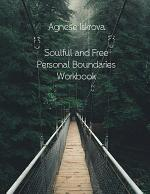 Soulful and Free Personal Boundaries Workbook
