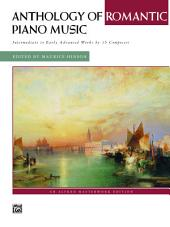 Anthology of Romantic Piano Music: For Intermediate to Early Advanced Piano