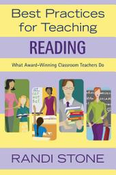 Best Practices for Teaching Reading: What Award-Winning Classroom Teachers Do
