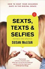 Sexts, Texts and Selfies: How to keep your children safe in the digital space