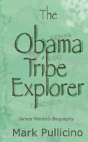 The Obama Tribe Explorer, James Martin's Biography