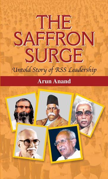 The Saffron Surge Untold Story of RSS Leadership