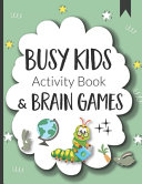Busy Kids Activity Book and Brain Games PDF