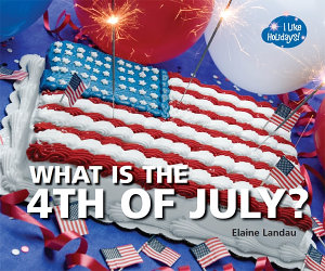 What Is the 4th of July  Book