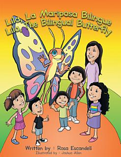 Lila  la Mariposa Bilingue  Lila  the Bilingual Butterfly