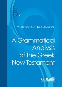 A grammatical Analysis of the Greek New Testament Book