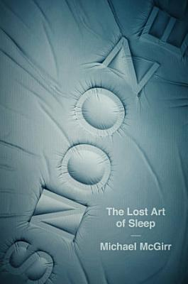 Snooze  The Lost Art of Sleep