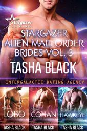 Stargazer Alien Mail Order Brides: Collection #3 (Intergalactic Dating Agency)