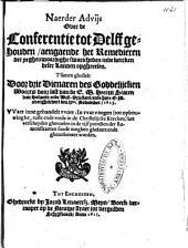 Naerder advijs over de conferentie tot Delff gehouden, aengaende het remedieren der yeghenwoordighe swaricheden in de kercken deser landen opgheresen. T'samen ghestelt door drie dienaren des Goddelijcken Woorts, door last van de ... Staten van Hollandt ende West-Vrieslant, ende hare E.M. overghelevert den IXen. November, 1613: Volume 1