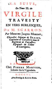 Le Virgile Travesty En Vers Burlesques: ¬La Suite, Ou Tome III. du Virgile Travesty En Vers Burlesques, Volume3