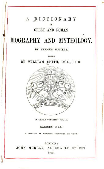 A Dictionary of Greek and Roman Biography and Mythology PDF