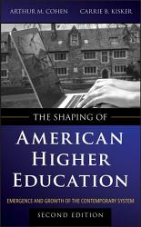 The Shaping of American Higher Education PDF
