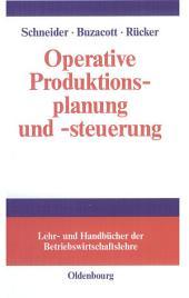 Operative Produktionsplanung und -steuerung: Konzepte und Modelle des Informations- und Materialflusses in komplexen Fertigungssystemen