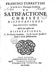 De satisfactione Christi disputationes