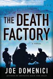 The Death Factory: A Novel