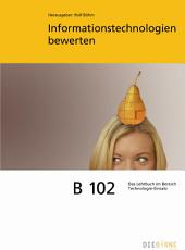 B 102 Informationstechnologien bewerten - Theoriebuch