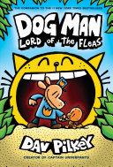 Dog Man: Lord of the Fleas: From the Creator of Captain Underpants (Dog Man #5)