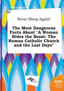Never Sleep Again! the Most Dangerous Facts about a Woman Rides the Beast