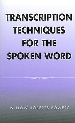 Transcription Techniques for the Spoken Word