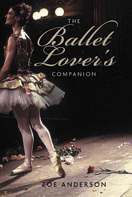 The Ballet Lover s Companion