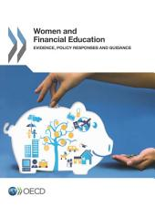 Women and Financial Education Evidence, Policy Responses and Guidance: Evidence, Policy Responses and Guidance