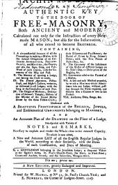 Jachin and Boaz: Or, an Authentic Key to the Door of Free-masonry, Both Ancient and Modern. ... To which is Now Added, A New and Accurate List of All the English Regular Lodges ... By a Gentleman Belonging to the Jerusalem Lodge; ...