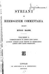 Syriani in Hermogenem commentaria: Commentarium in libros peri ideōn ; Accedit Syriani quae fertur in Hermogenis libros peri ideōn praefatio
