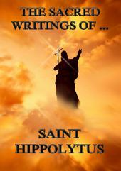 The Sacred Writings of Saint Hippolytus
