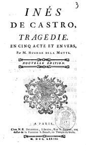 Inés de Castro: tragédie en cinq actes et en vers
