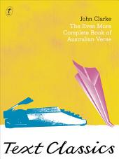 The Even More Complete Book Of Australian Verse: Text Classics