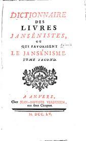 Dictionnaire des livres jansénistes: ou qui favorisent le jansénisme, Volume2