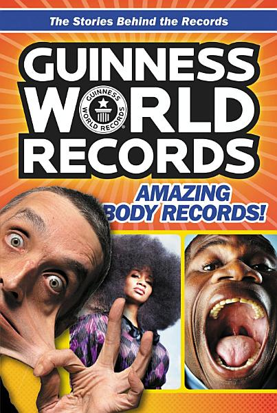 Download Guinness World Records  Amazing Body Records  Book