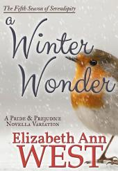 A Winter Wonder: A Pride and Prejudice Novella Variation