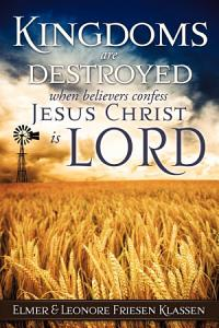 Kingdoms Are Destroyed When Believers Confess Jesus Christ Is Lord Book