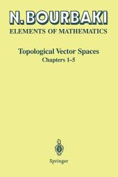 Topological Vector Spaces: Chapters 1–5